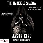 The Invincible Shadow: A Prelude to The Soulless Grave | Jason King