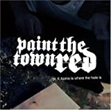 Home Is Where The Hate Is 2 [Us Import] by Paint the Town Red