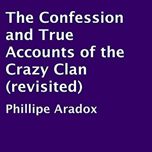 The Confession and True Accounts of the Crazy Clan (Revisited) Audiobook
