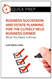 Business Succession and Estate Planning for the Closely Held Business, Clayton W. Chan, 0314282084