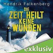 Die Zeit heilt keine Wunden (Hannes Niehaus 1) | Hendrik Falkenberg