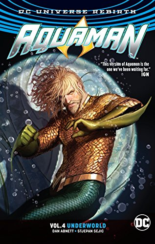 Aquaman Vol. 4: Underworld (Rebirth) [Abnett, Dan] (Tapa Blanda)