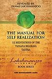 The Manual for Self Realization: 112 Meditations of the Vijnana Bhairava (Lakshmanjoo Academy Book Series)