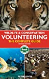 Wildlife and Conservation Volunteering, Peter Lynch, 1841623830