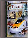 A Guide to Trains: The World's Greatest Trains, Tracks & Travels