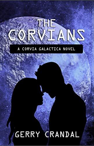 The Corvians: A Corvia Galactica Novel