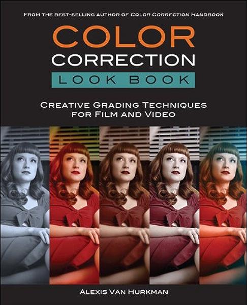 Amazon Com Color Correction Look Book Creative Grading Techniques For Film And Video Digital Video Audio Editing Courses Ebook Van Hurkman Alexis Kindle Store