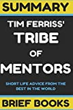 img - for Summary: Tim Ferriss' Tribe of Mentors: Short Life Advice from the Best in the World book / textbook / text book