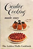 img - for Creative Cooking Made Easy: The Golden Fluffo Cookbook book / textbook / text book