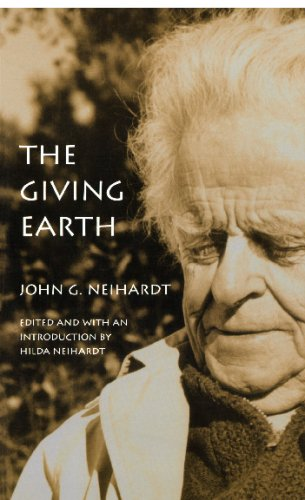 The Giving Earth: A John G. Neihardt Reader