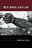 img - for Men, Mobs, and Law: Anti-lynching and Labor Defense in U.S. Radical History book / textbook / text book
