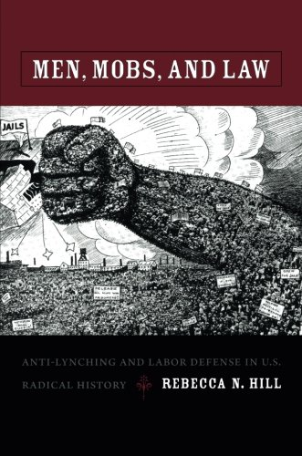 Download Men, Mobs, and Law: Anti-lynching and Labor Defense in U.S. Radical History pdf