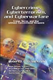 Cybercrime, Cyberterrorism, and Cyberwarfare, Robert T. Uda, 1441572171