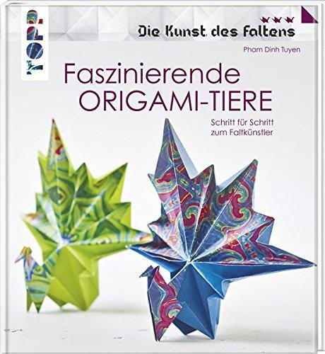 Faszinierende Origami-Tiere (Die Kunst des Faltens): Aus 20 Grundformen verschiedenste Tiere falten