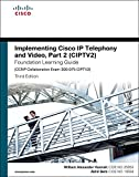 img - for Implementing Cisco IP Telephony and Video, Part 2 (CIPTV2) Foundation Learning Guide (CCNP Collaboration Exam 300-075 CIPTV2) (3rd Edition) (Foundation Learning Guides) book / textbook / text book
