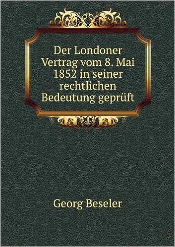 Der Londoner Vertrag Vom 8 Mai 1852 In Seiner Rechtlichen Bedeutung