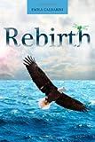 Rebirth, Paola Caldarini, 8890698233
