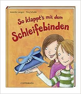 So Klappt S Mit Dem Schleifebinden Amazon De Annette Langen Tina