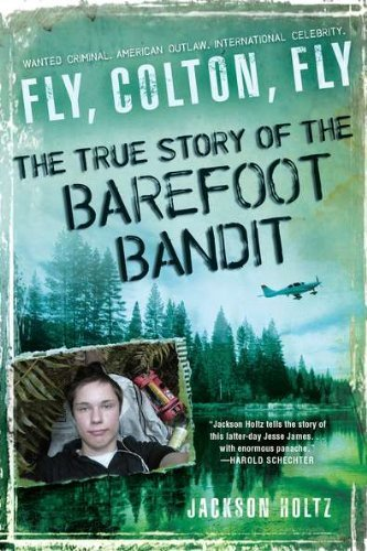 Fly, Colton, Fly: The True Story of the Barefoot Bandit by Jackson Holtz - Mall Barefoot Shopping