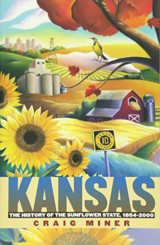 Kansas: The History of the Sunflower State, 1854-2000