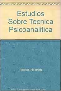 estudios sobre tecnica psicoanalitica heinrich racker pdf