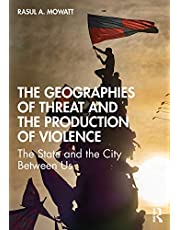 The Geographies of Threat and the Production of Violence: The State and the City Between Us