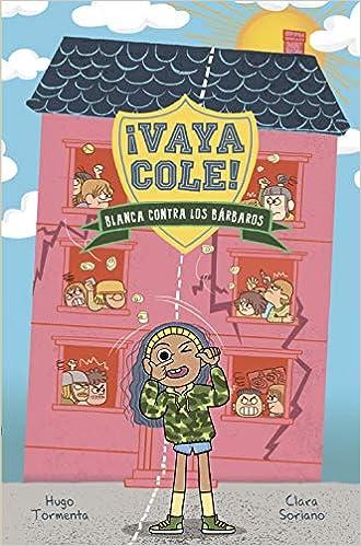 Vaya Cole. Blanca contra los bárbaros Libro 2 LITERATURA INFANTIL ...