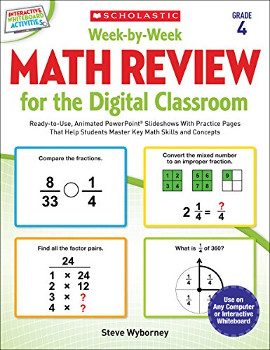 Week-by-Week Math Review for the Digital Classroom: Grade 4: Ready-to-Use, Animated PowerPoint® Slideshows With Practice Pages That Help Students Master Key Math Skills and Concepts