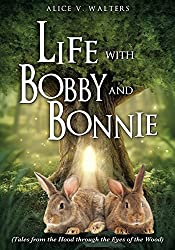 Life with Bobby and Bonnie by Alice V. Walters (2014-09-29)