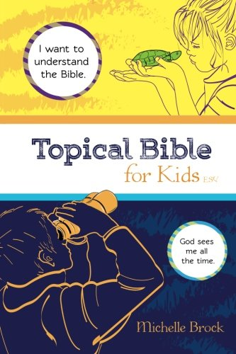 Topical Bible for Kids: English Standard Version (ESV)
