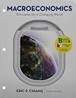 Loose-leaf Version for Macroeconomics: Principles for a Changing World 4e & LaunchPad for Chiang's Macroeconomics: Principles for a Changing World 4e (Six Months Access)