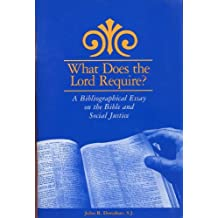 What Does the Lord Require?: A Bibliographical Essay on the Bible and Social Justice
