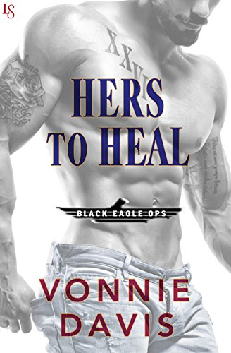 Hers to Heal: A Black Eagle Ops Novel by [Davis, Vonnie]