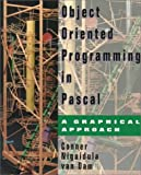 Object-Oriented Programming in Pascal: A Graphical Approach by D. Brookshire Connor (1995-05-14)