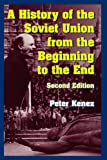 A History of the Soviet Union from the Beginning to the End, Peter Kenez, 0521682967
