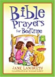 Bible Prayers for Bedtime, Jane Landreth, 160260066X