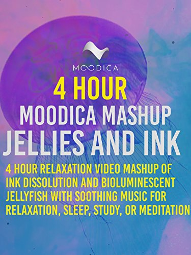 4 Hour Moodica Mashup: Jellies and Ink: 4 Hour Relaxation Video Mashup of Ink Dissolution and Bioluminescent Jellyfish with Soothing Music for Relaxation, Sleep, Study, or Meditation (Jellyfish Video)