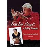 From Bob Knight to Bobby Wampler: Stories from the Heartland