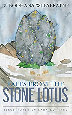 Tales From The Stone Lotus: Tales of Love, Loss, and Adventure - from this World, and from Others