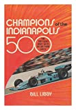 Champions of the Indianapolis 500, Bill Libby, 0396073069