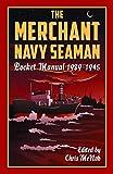 The Merchant Navy Seaman Pocket Manual: 1939-1945 (The Pocket Manual Series)