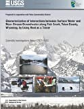 Characterization of Interactions Between Surface Water and near-Stream Groundwater along Fish Creek, Teton County, Wyoming, by Using Heat As a Tracer, U. S. Department U.S. Department of the Interior, 1496124030