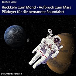 Rückkehr zum Mond - Aufbruch zum Mars