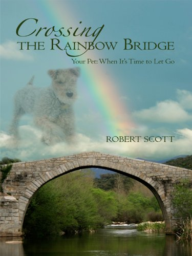 Crossing the Rainbow Bridge Your Pet: When It's Time to Let Go