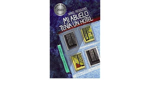 Mi abuelo tenía un hotel (LITERATURA INFANTIL (6-11 años) - Premio ...