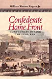 Front cover for the book Confederate Home Front: Montgomery during the Civil War by William Warren Rogers