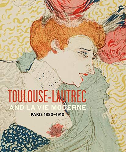 Toulouse- Lautrec and La Vie Moderne: PARIS 1880-1910 ()