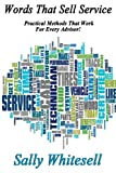 img - for Words That Sell Service: Practical Methods That Work For Every Advisor! book / textbook / text book