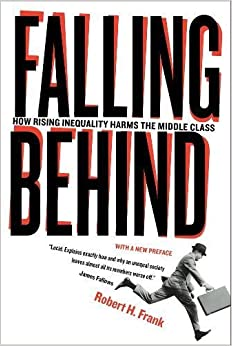 Falling Behind: How Rising Inequality Harms the Middle Class (Wildavsky Forum Series)
