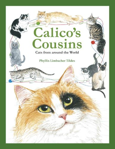 Calico's Cousins: Cats from Around the World